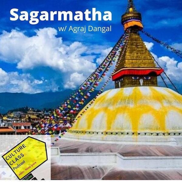 Ep 048- Sagarmatha (w/ Agraj Dangal)