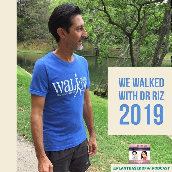 30: Summary of Walk With Dr. Riz 2019 Image