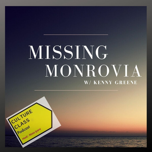 Ep 054- Missing Monrovia (w/ Kenny Greene)