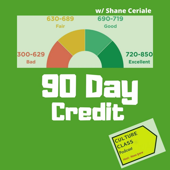 Ep 056- 90 Day Credit (w/ Shane Ceriale)