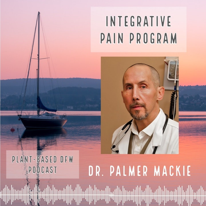 35: Pain Management Through Lifestyle Medicine | Dr. Palmer MacKie