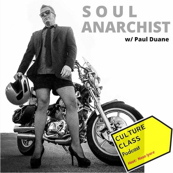 Ep 058- Soul Anarchist (w/ Paul Duane) Image