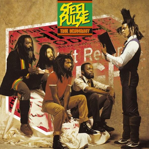 """S2E98 - Steel Pulse """"True Democracy"""" with Camila Risso Image"""