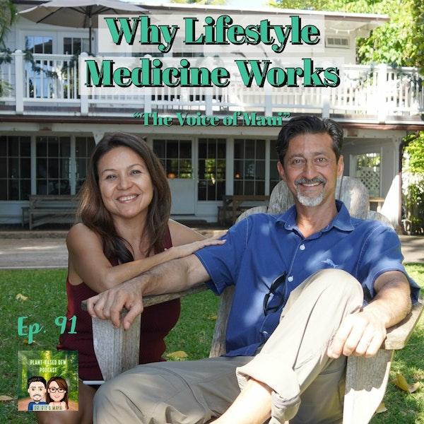 91: Why Lifestyle Medicine Works with Dr. Riz & Maya Image