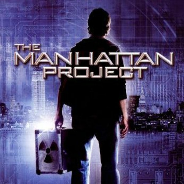 Would You Watch - The Manhattan Project