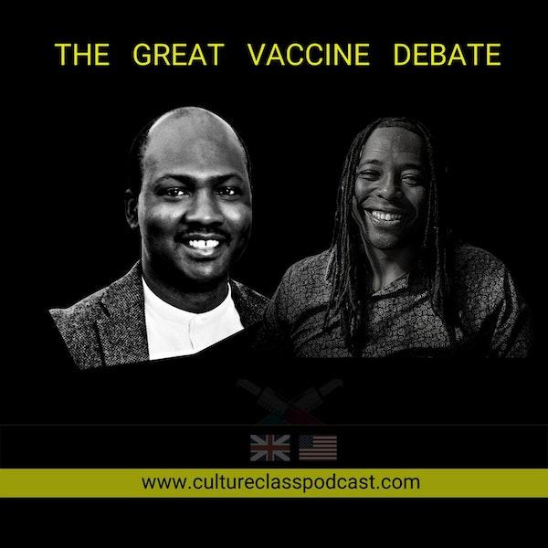 THE GREAT VACCINE DEBATE (w/ Femi Akinremi & Rev Rance Dunbar)