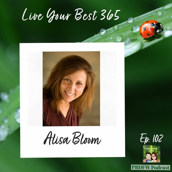 102: Live Your Best 365 & Get Rid of the Processed Foods | Alisa Bloom Image