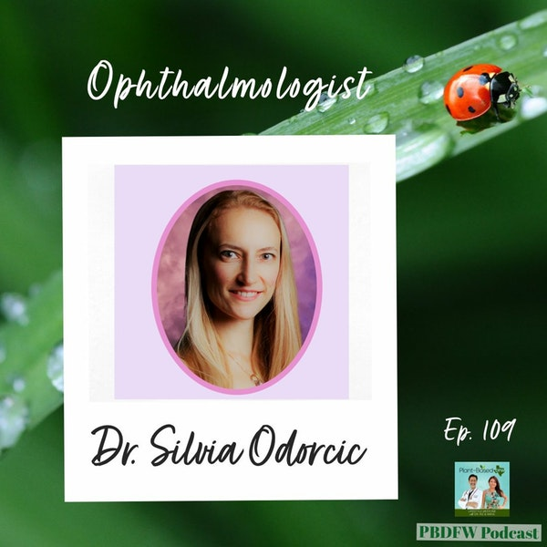 109: Ophthalmology, Glaucoma, Macular Degeneration, Dry Eyes | Dr. Silvia Odorcic Image