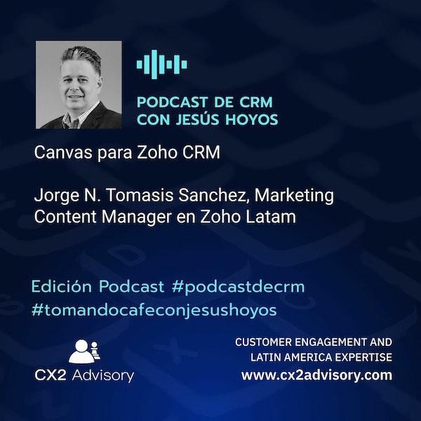 Edición Podcast - Tomando Café Con Jesús Hoyos - Canvas para Zoho CRM - #tomandocafeconjesushoyos Image