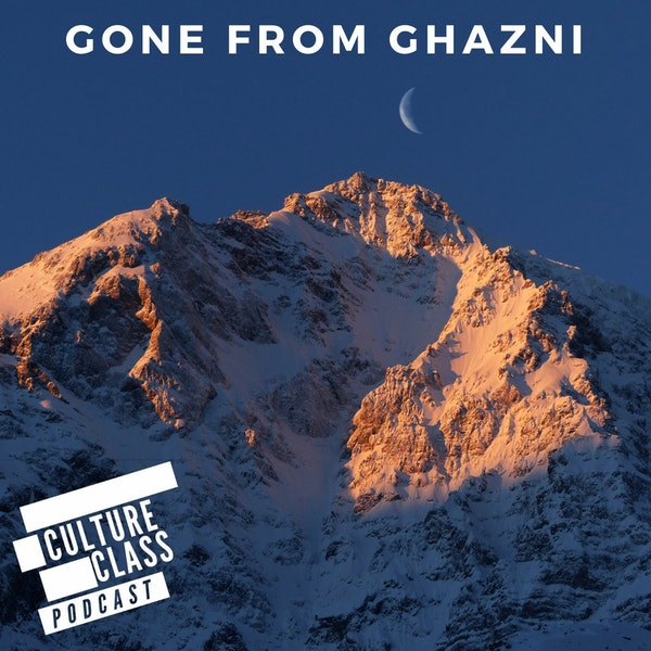 Ep 102- Gone from Ghazni