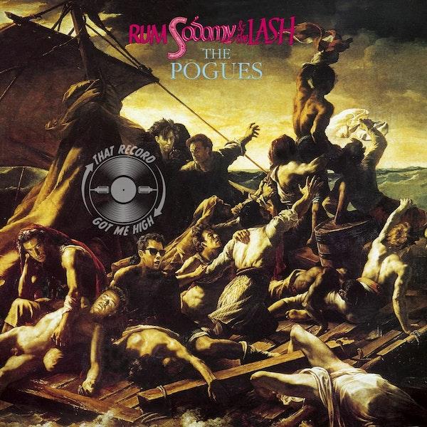"S4E164 - The Pogues ""Rum, Sodomy & The Lash - w/Dan Sweeney Image"