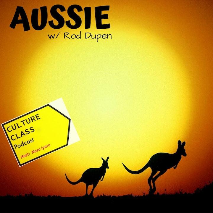 Ep 062- AUSSIE (w/ Rod Dupen)