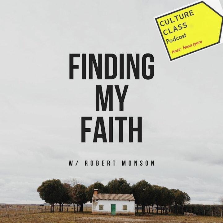 EP 069- Finding My Faith (w/ Robert Monson)