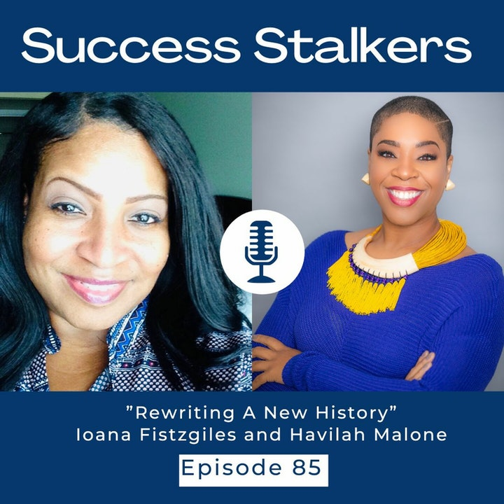 EPISODE 85: Rewriting a New History with Havilah Malone