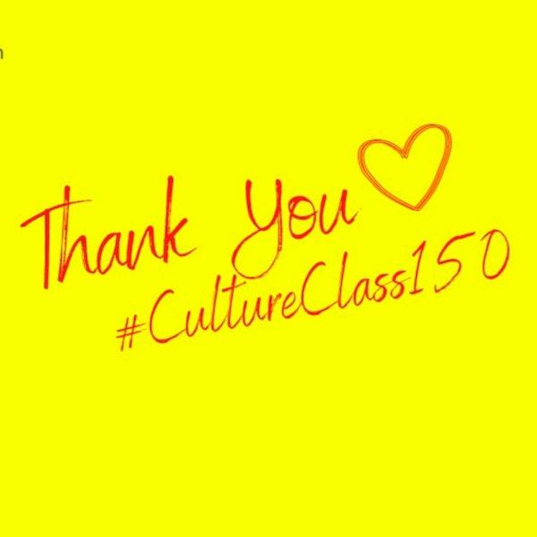 #CultureClass150 - Behind the Scenes