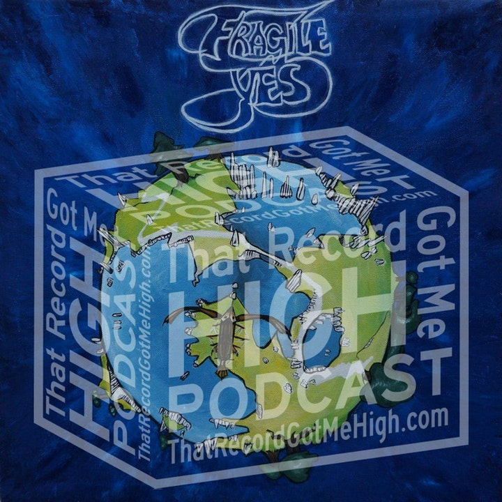 """S3E129 - Yes """"Fragile"""" with Matt Wilson (Trip Shakespeare)"""