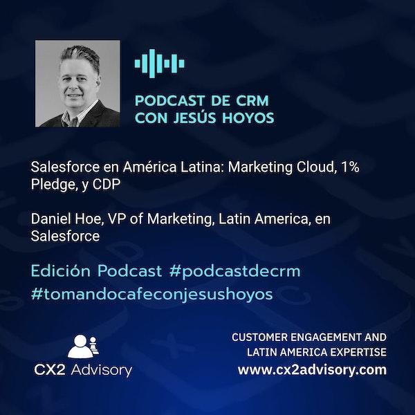 Edición Podcast - Tomando Café Con Jesús Hoyos: Salesforce en América Latina Image
