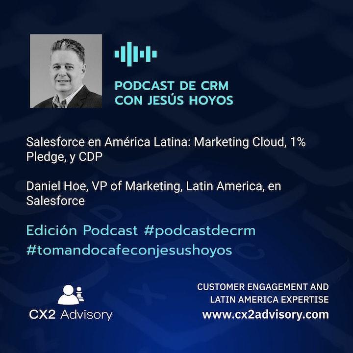 Edición Podcast - Tomando Café Con Jesús Hoyos: Salesforce en América Latina