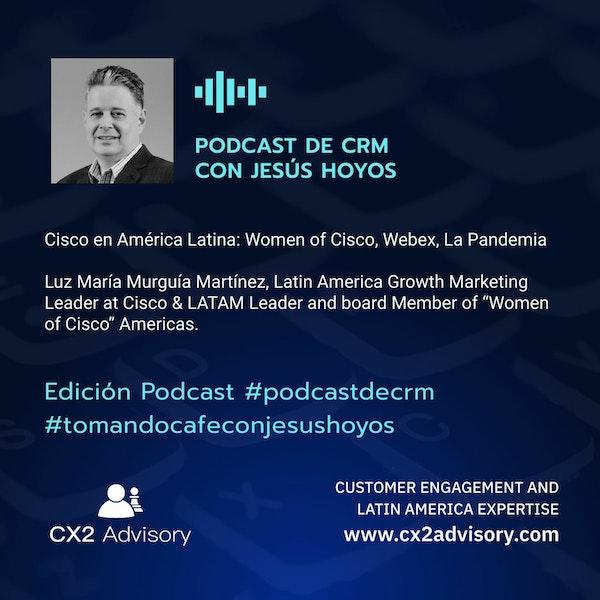 Edición Podcast - Tomando Café Con Jesús Hoyos: Cisco En América Latina Image