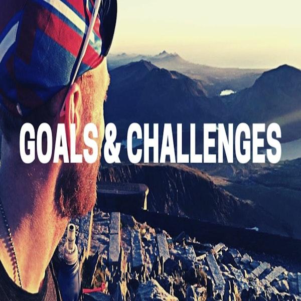 Ep. 10 Challenges & Goals