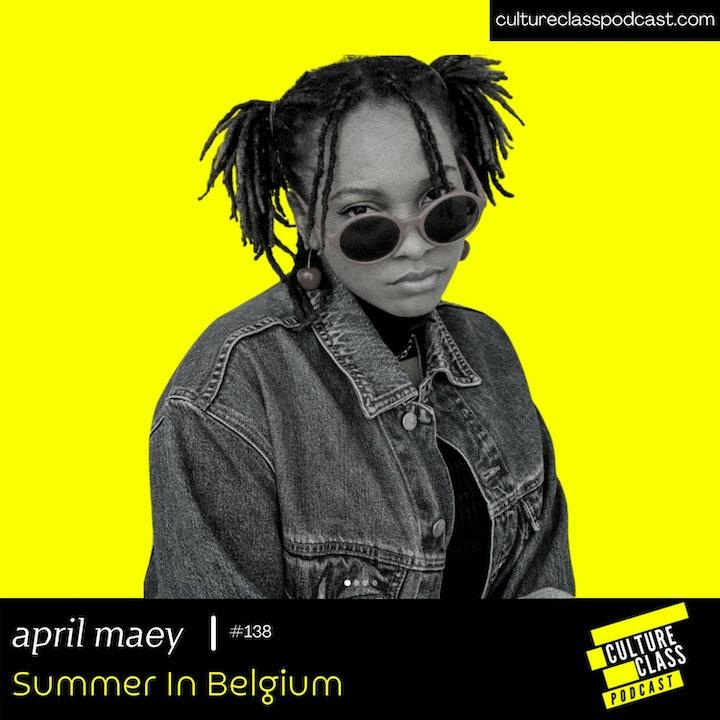 Ep 138- Summer in Belgium (w /April Maey)