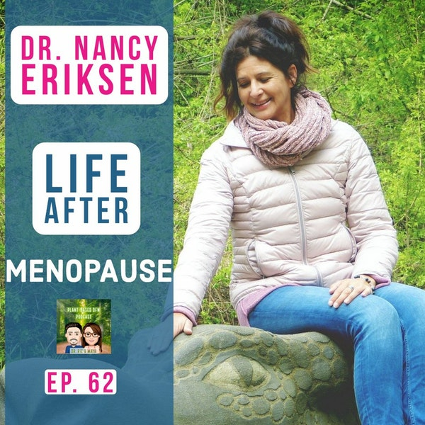 62: Life After Menopause with Dr. Nancy Eriksen Image