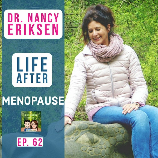62: Life After Menopause with Dr. Nancy Eriksen Image