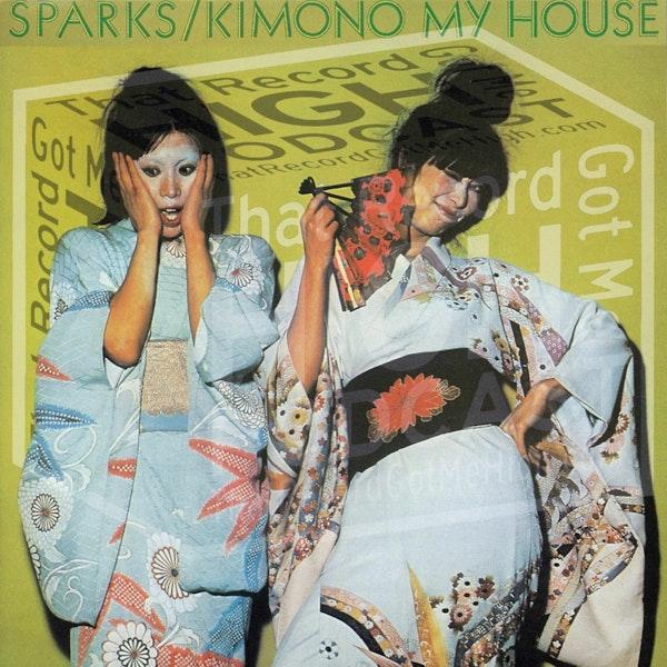 "S3E105 - Sparks ""Kimono My House"" with Michael Cudahy Image"