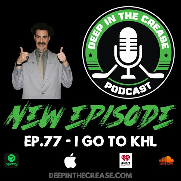 Episode 77 - I Go To KHL