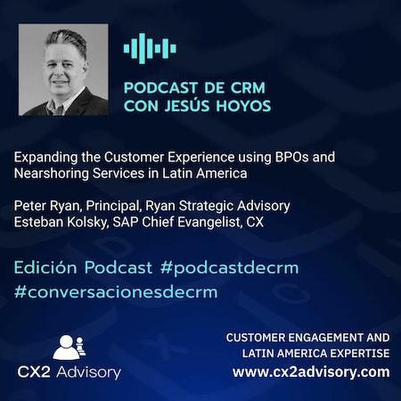 Conversaciones De CRM: BPOs, Nearshoring And CX In Latam Image