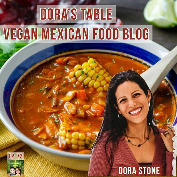 72: The Best Vegan Mexican Food with Dora Stone | Dora's Table Image