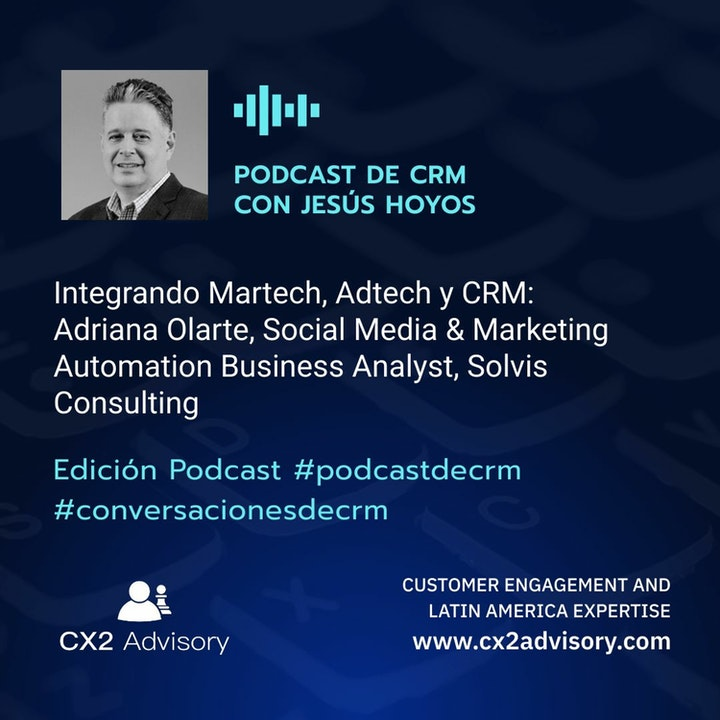 Edición Podcast - Conversaciones de CRM: Factores Críticos Para Integrar Adtech Martech CRM
