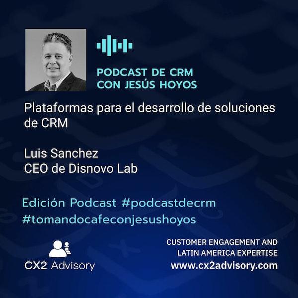 Edición Podcast - Tomando Café Con Jesús Hoyos - Plataformas Para El Desarrollo De Soluciones De CRM Image