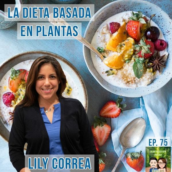 75: ESPANOL ¿Qué Significa La Dieta Basada en Plantas? Lily Correa Image