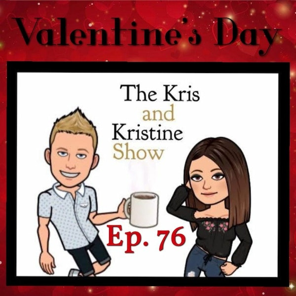 Episode 76: Valentine's Day all about LOVE, with special guest Zeke.