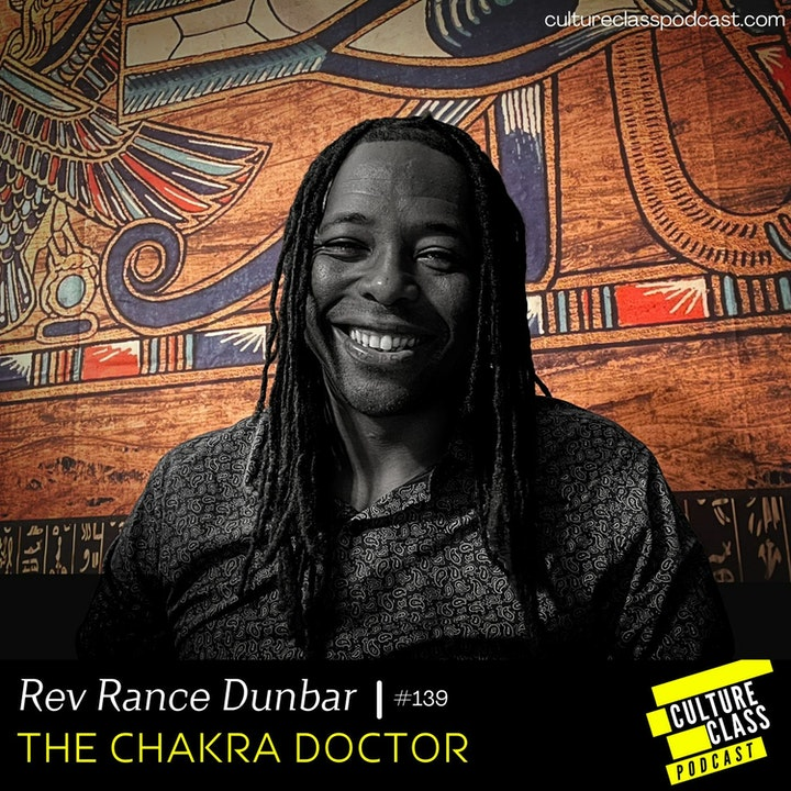 Ep 139- Chakra Doctor (w /Rev Rance Dunbar)