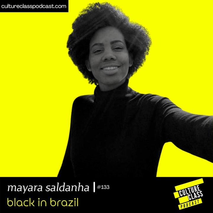 Ep 133- Black in Brazil (w/ Mayara Saldanha)