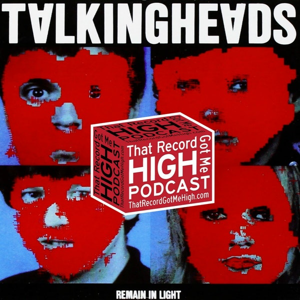 """S2E102 - Talking Heads """"Remain In Light"""" with Tom Lawery Image"""