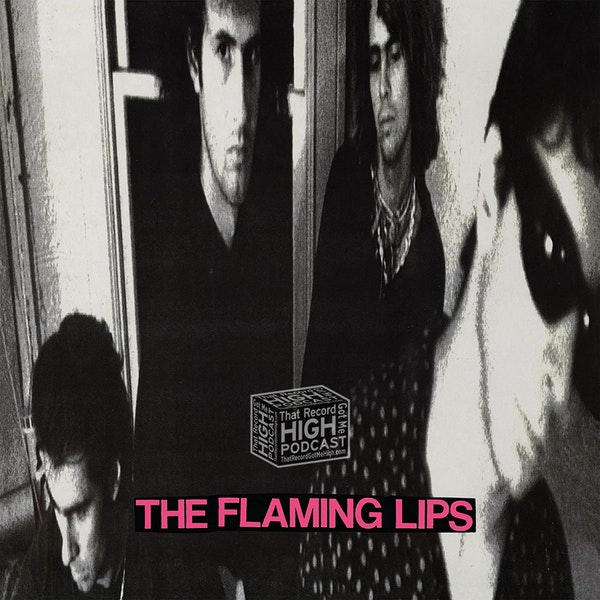 """S3E127 Flaming Lips - """"In A Priest Driven Ambulance"""" - w/Chris White Image"""