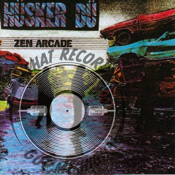 """S4E163 - Hüsker Dü """"Zen Arcade"""" - with Ryan Smith Image"""