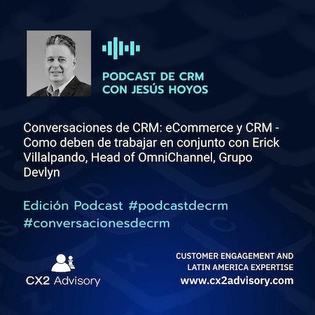 Conversaciones de CRM Episodio 57: eCommerce y CRM - Como deben de trabajar en conjunto Image