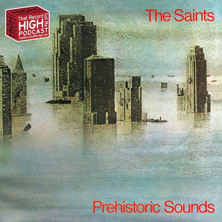 "S2E101 - The Saints ""Prehistoric Sounds"" - w/ Tom Smith"