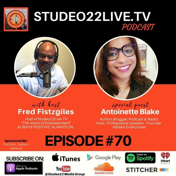 Episode #70 - Antoinette Blake -Author of Podcast Your Purpose,Blogger, Podcast Host Image