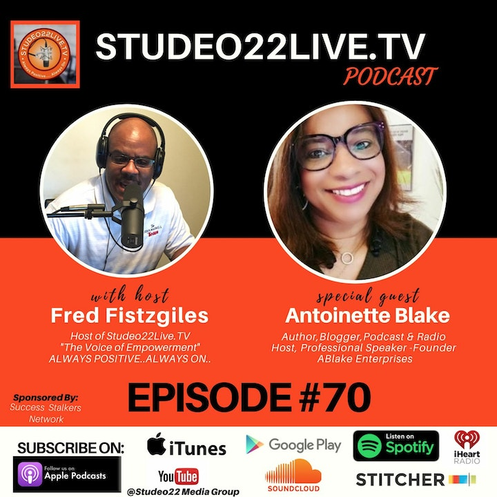 Episode #70 - Antoinette Blake -Author of Podcast Your Purpose,Blogger, Podcast Host