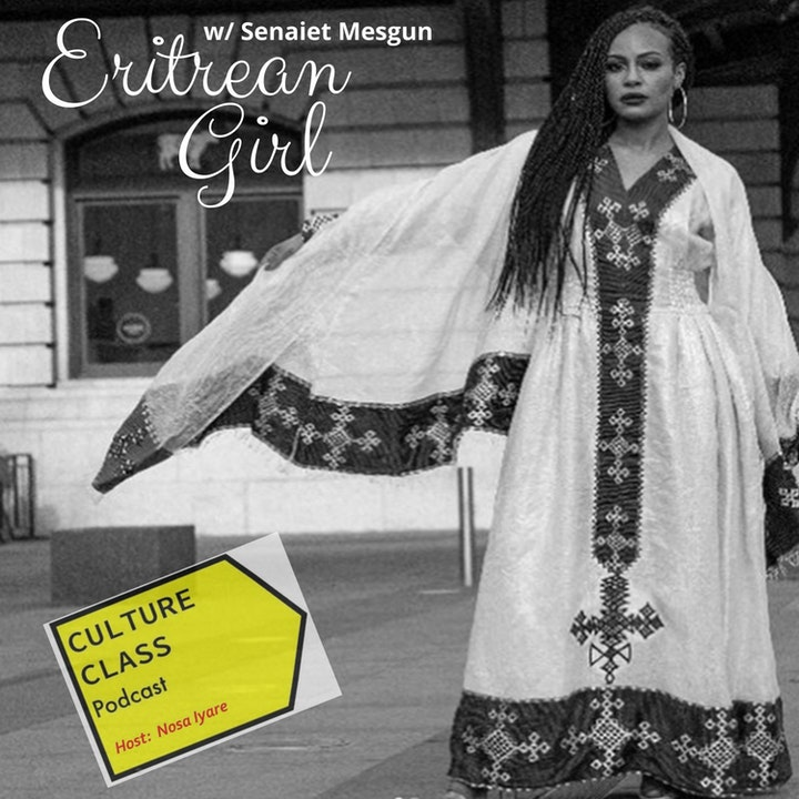 Ep 063- Eritrean Girl (w/ Senaeit Mesgun)