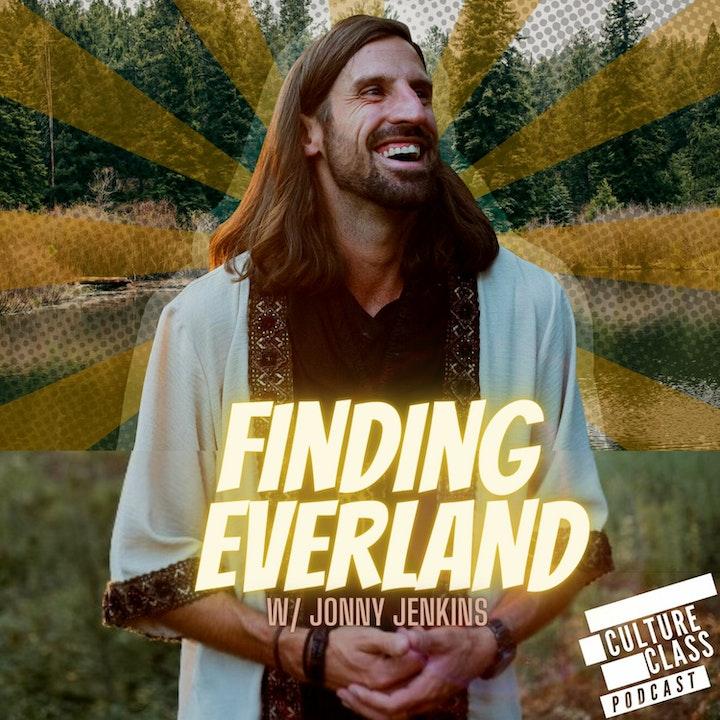 Ep 098- Finding Everland (w/ Jonny Jenkins)