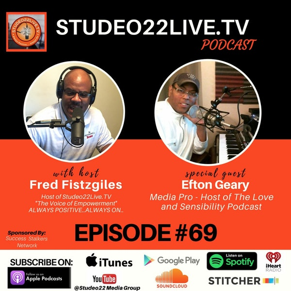 Episode #69 - Special Guest Efton Geary Host of Love and Sensibility Podcast Image