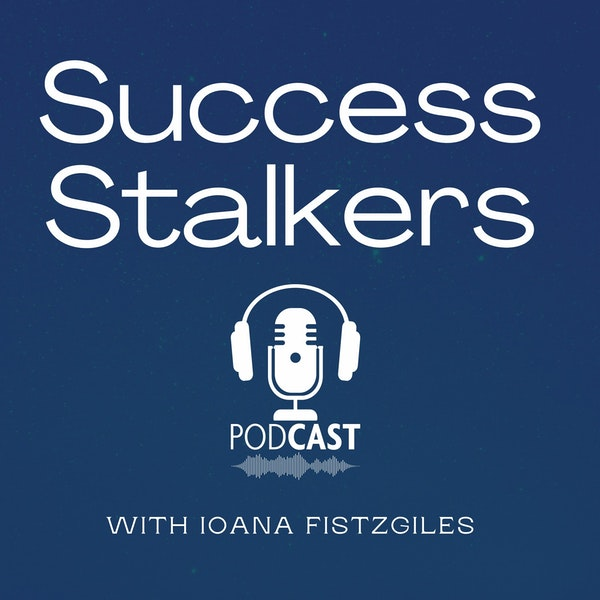 EPISODE 82: Success Stalkers Relaunch with Ioana Garrett-Fistzgiles Image