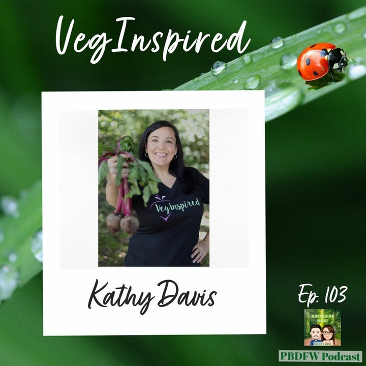 Episode image for 103: VegInspired Cookbook Author & Recipe Developer | Kathy Davis