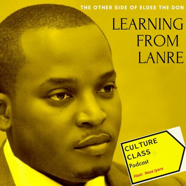 Ep 073- Learning From Lanre (w/ Eldee The Don) Image